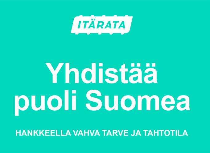 Itärata yhdistää puoli Suomea. Hankkeella vahva tarve ja tahtotila.